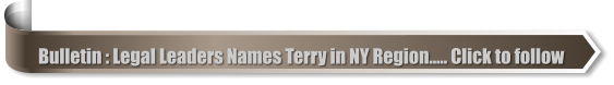 Bulletin : Legal Leaders Names Terry in NY Region..... Click to follow